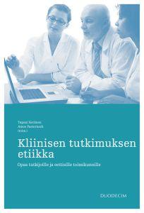 Kliinisen tutkimuksen etiikka - Opas tutkijoille ja eettisille toimikunnille
