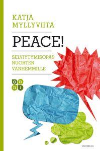 Peace! - Selviytymisopas nuorten vanhemmille